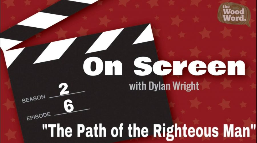 On+Screen+Presents%3A+The+Path+of+the+Righteous+Man