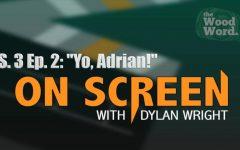 """On Screen S.3 Ep. 2: """"Yo, Adrian!"""""""