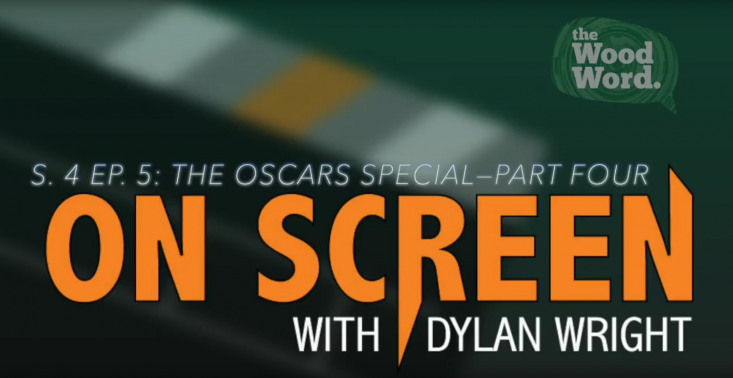 On Screen: S. 4 Ep. 5: The Oscars Special—Part Four