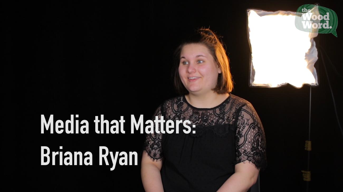 Media that Matters: Briana Ryan