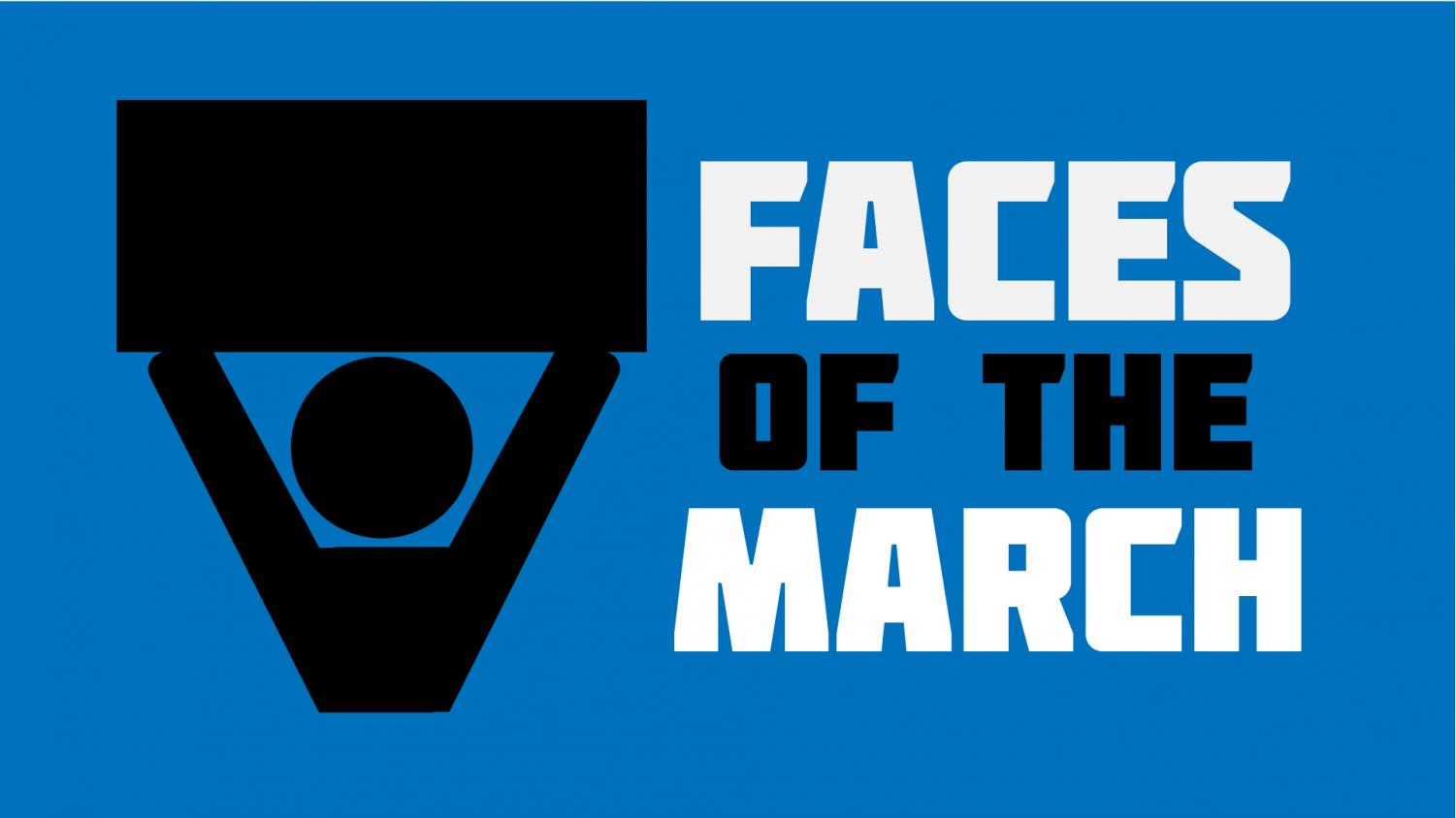 Faces of the March: Educators, families and volunteers