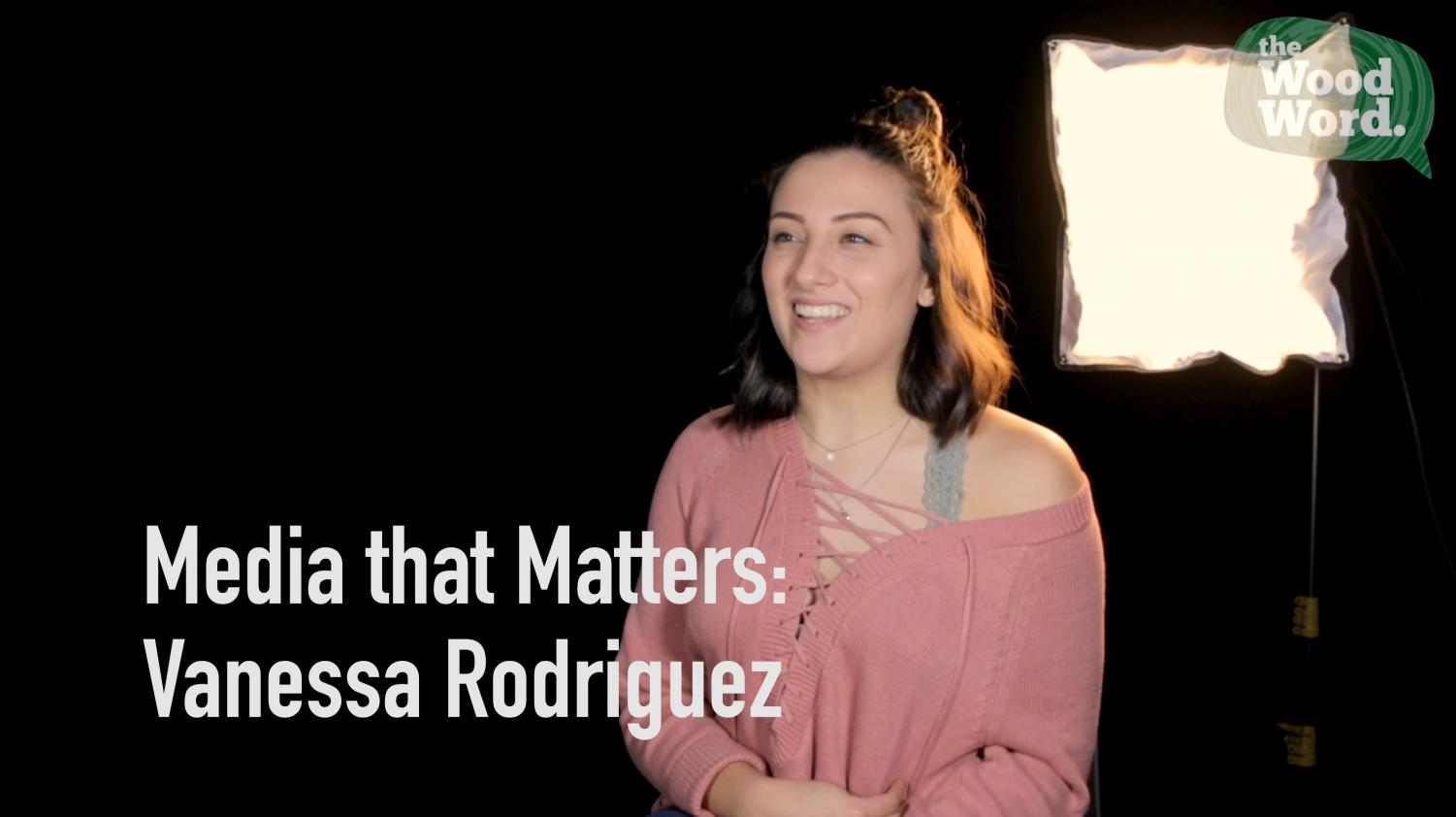 Media that Matters: Vanessa Rodriguez