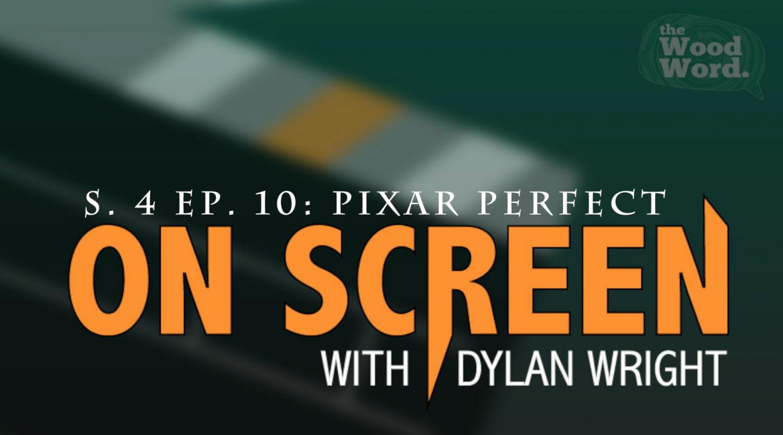 On Screen: Pixar Perfect