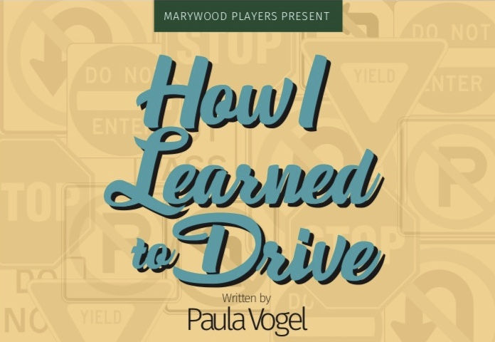 Marywood Players will bring light to an important subject in 'How I Learned to Drive'